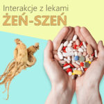 Żeń-szeń- interakcje z lekami