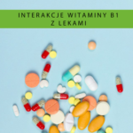 Interakcje witaminy B1 z lekami