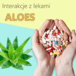 Aloes interakcje z lekami