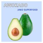Awokado jako superfood