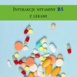 Witamina B5- interakcje