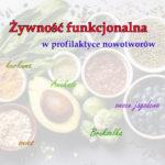 Żywność funkcjonalna w profilaktyce nowotworów