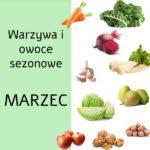 Warzywa i owoce sezonowe w marcu